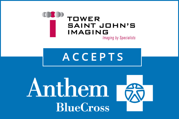 Tower Saint John's Imaging is Part of the Anthem Blue Cross Network